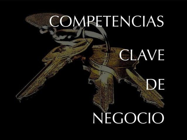 COMPETENCIAS       CLAVE          DE    NEGOCIO