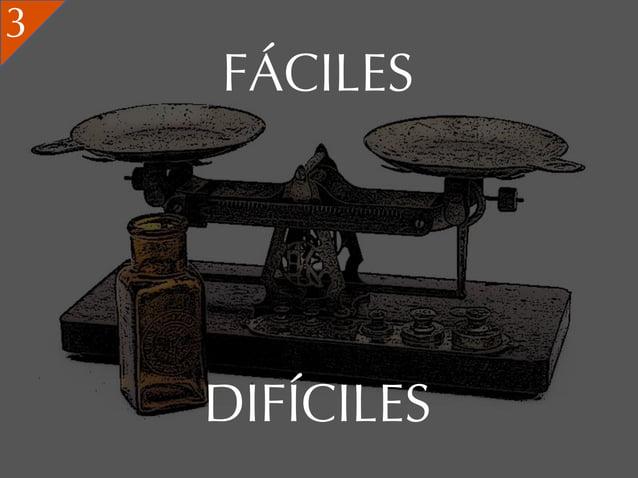 3    FÁCILES    DIFÍCILES
