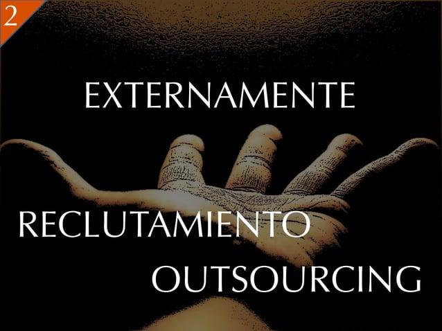 2    EXTERNAMENTERECLUTAMIENTO      OUTSOURCING