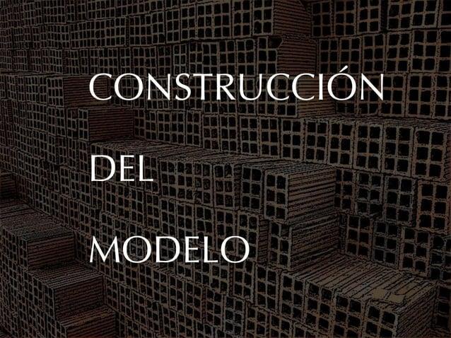 CONSTRUCCIÓNDELMODELO
