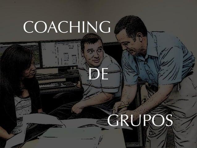 COACHING     DE       GRUPOS