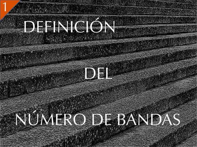 1    DEFINICIÓN          DEL    NÚMERO DE BANDAS