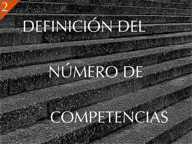 2    DEFINICIÓN DEL      NÚMERO DE       COMPETENCIAS