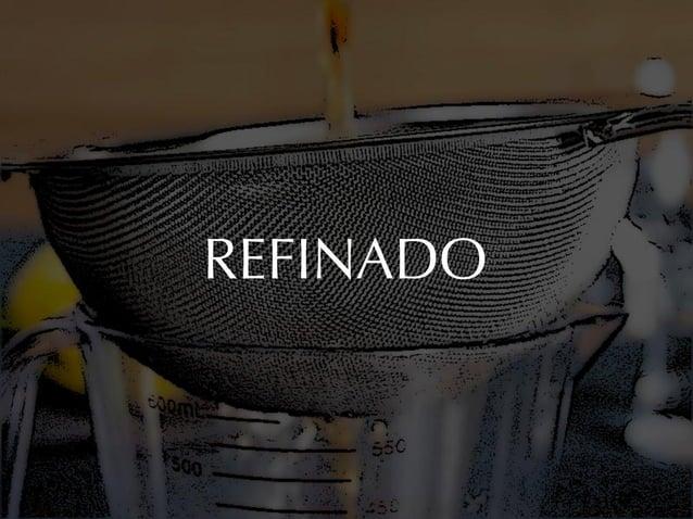 REFINADO