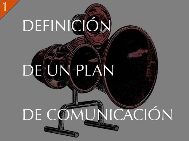 1    DEFINICIÓN    DE UN PLAN    DE COMUNICACIÓN