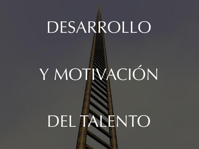 DESARROLLOY MOTIVACIÓNDEL TALENTO