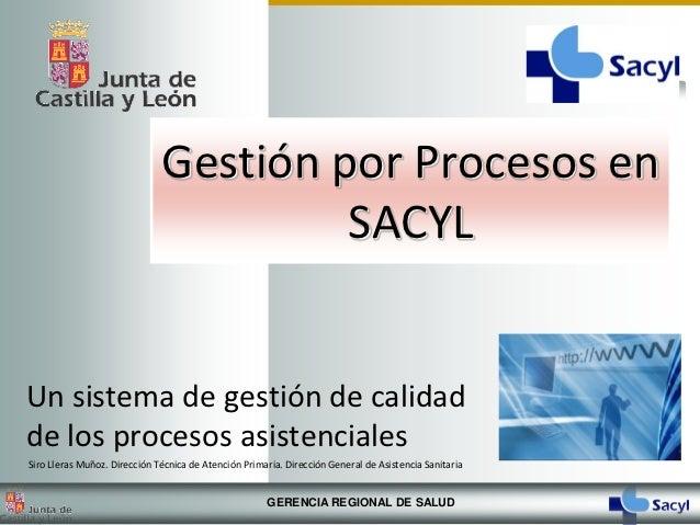 Gestión por Procesos en                                       SACYLUn sistema de gestión de calidadde los procesos asisten...