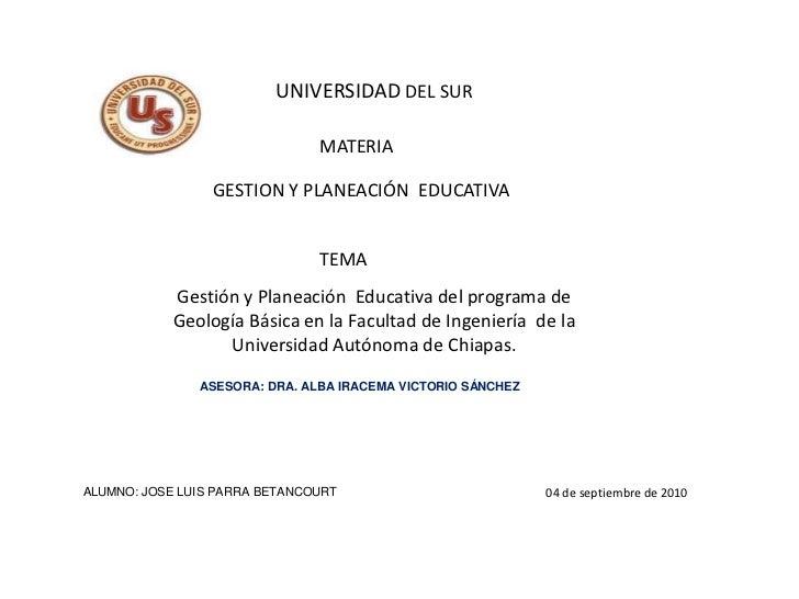 UNIVERSIDAD DEL SUR                               MATERIA                 GESTION Y PLANEACIÓN EDUCATIVA                  ...