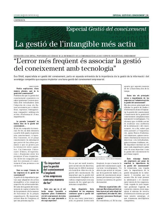 ESPECIAL: GESTIÓ DEL CONEIXEMENT 35 L'ENTREVISTA OCTUBRE 2008 MóN empresarial freqüent és que s'associa la gestió del cone...
