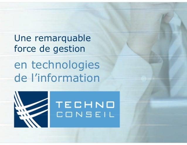 Une remarquable force de gestion en technologies de l'information