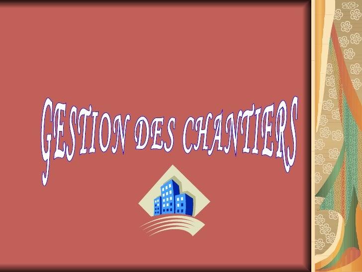 GESTION DES CHANTIERS
