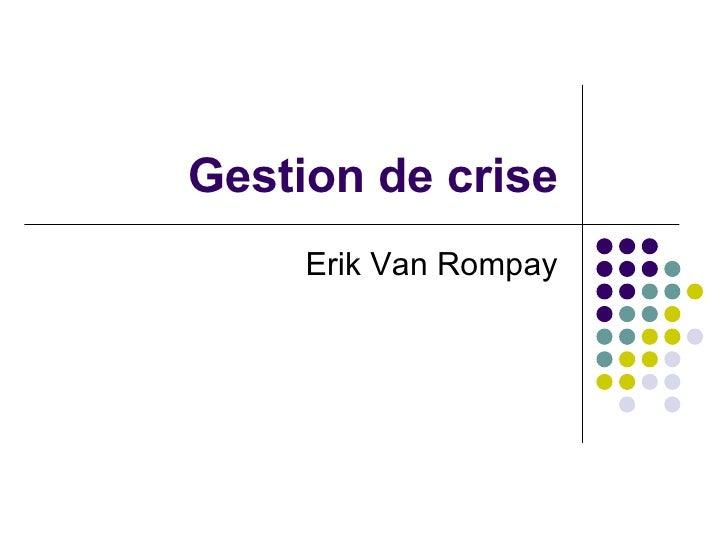 Gestion de crise Erik Van Rompay