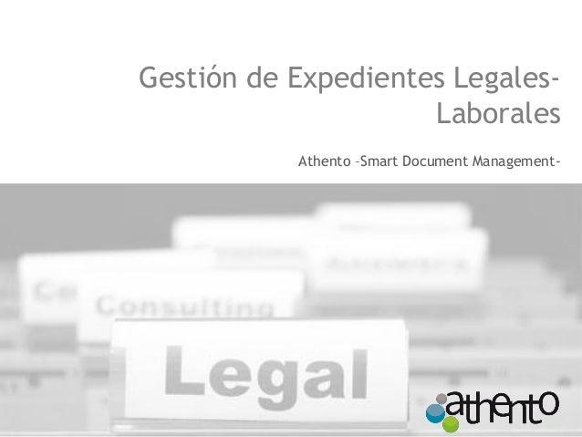 Gestión de Expedientes Legales- Laborales  Athento –Smart Document Management-