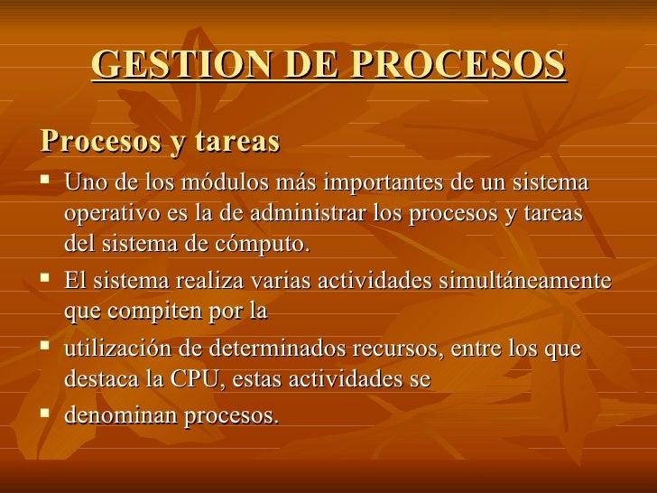 GESTION DE PROCESOS <ul><li>Procesos y tareas </li></ul><ul><li>Uno de los módulos más importantes de un sistema operativo...