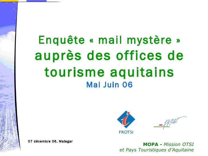 Enquête « mail mystère » auprès des offices de tourisme aquitains Mai Juin 06