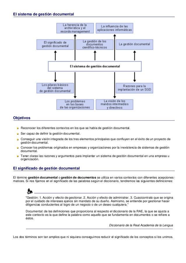 El sistema de gestión documentalObjetivos     Reconocer los diferentes contextos en los que se habla de gestión documental...