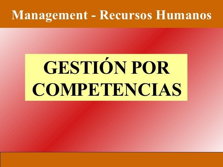 Management - Recursos Humanos GESTIÓN POR COMPETENCIAS