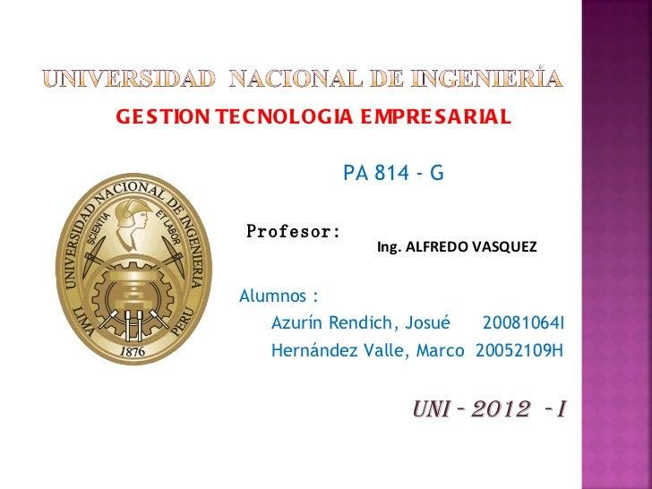 GE S TION TE C NOLOGIA E MPRE S A RIA L                        PA 814 - G            Profesor:                           I...