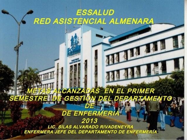ESSALUD RED ASISTENCIAL ALMENARA METAS ALCANZADAS EN EL PRIMERMETAS ALCANZADAS EN EL PRIMER SEMESTRE DE GESTION DEL DEPART...