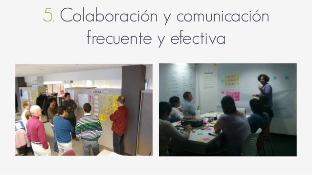5. Colaboración y comunicación frecuente y efectiva