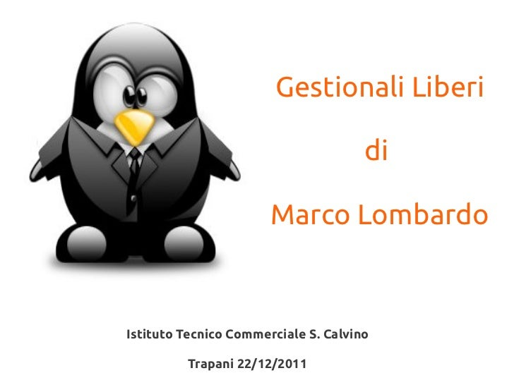 Gestionali Liberi                                      di                       Marco LombardoIstituto Tecnico Commerciale...