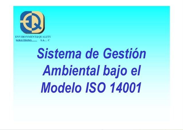 SOLUTIONS S A C ENVIRONMENT&QUALITY Sistema de Gestión Ambiental bajo el Modelo ISO 14001