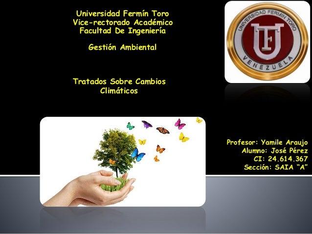 Universidad Fermín Toro Vice-rectorado Académico Facultad De Ingeniería Gestión Ambiental Profesor: Yamile Araujo Alumno: ...