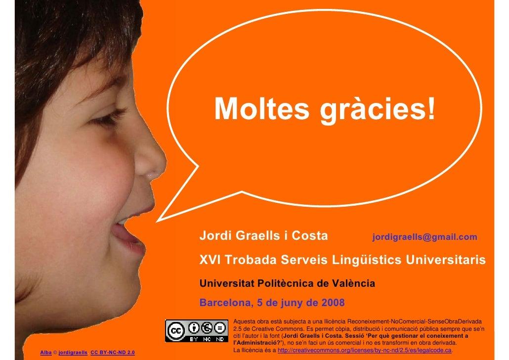 Moltes gràcies!                                                Jordi Graells i Costa                                   jor...