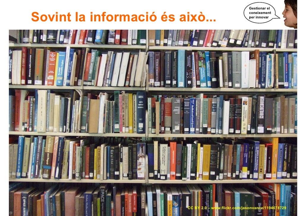 Gestionar el        Sovint la informació és això...                                                             coneixemen...