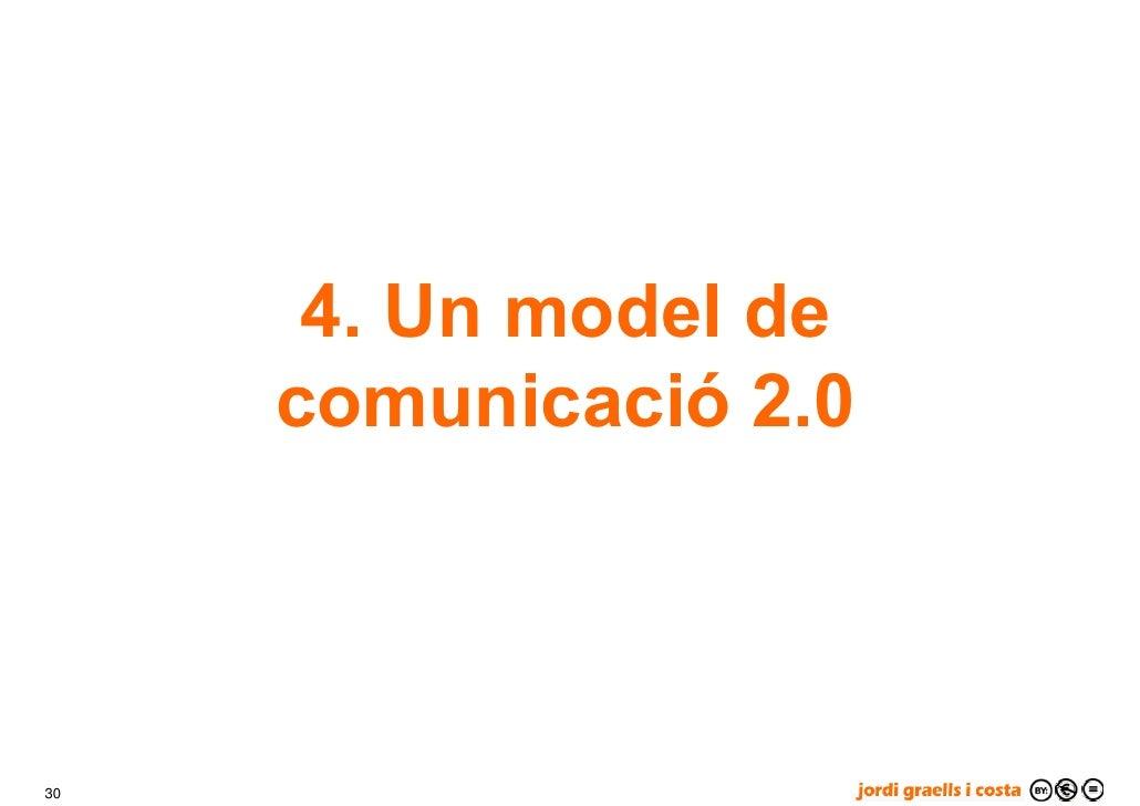 4. Un model de      comunicació 2.0    30