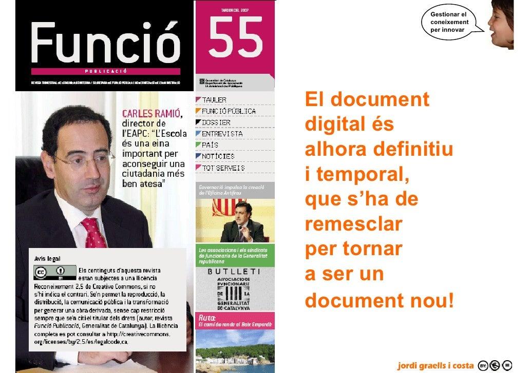 Gestionar el                   coneixement                   per innovar          El document      digital és      alhora ...