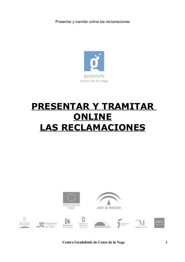 Presentar y tramitar online las reclamaciones  PRESENTAR Y TRAMITAR ONLINE LAS RECLAMACIONES  Centro Guadalinfo de Cenes d...