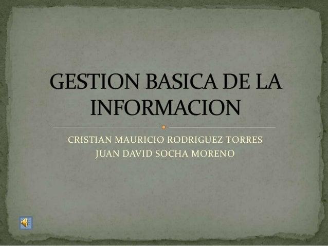 CRISTIAN MAURICIO RODRIGUEZ TORRES     JUAN DAVID SOCHA MORENO