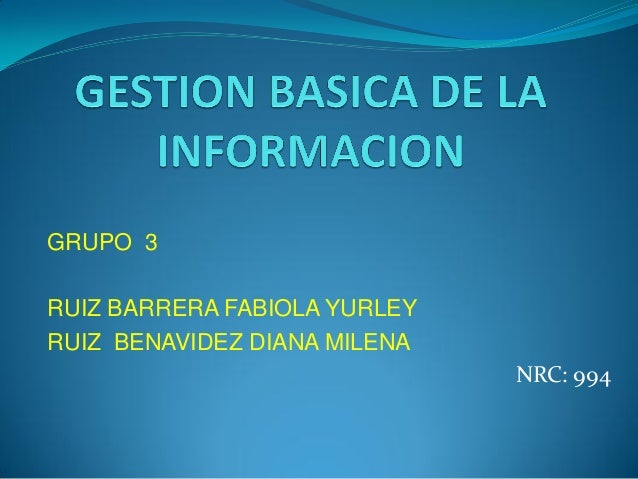 GRUPO 3 RUIZ BARRERA FABIOLA YURLEY RUIZ BENAVIDEZ DIANA MILENA NRC: 994