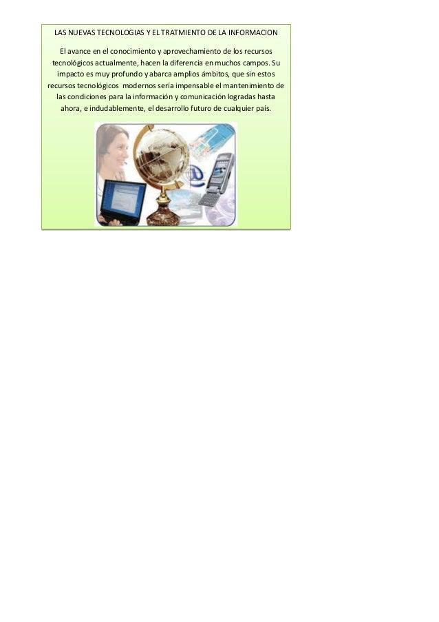 mnfrtgslLAS NUEVAS TECNOLOGIAS Y EL TRATMIENTO DE LA INFORMACIONEl avance en el conocimiento y aprovechamiento de los recu...