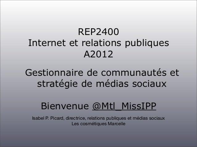 REP2400Internet et relations publiques             A2012Gestionnaire de communautés et  stratégie de médias sociaux     Bi...