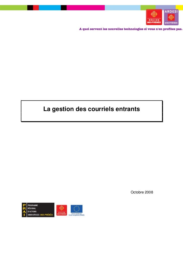 La gestion des courriels entrants                             Octobre 2008