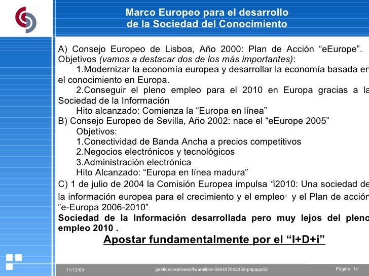 """Marco Europeo para el desarrollo  de la Sociedad del Conocimiento A) Consejo Europeo de Lisboa, Año 2000: Plan de Acción """"..."""