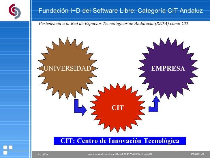 Fundación I+D del Software Libre: Categoría CIT Andaluz CIT: Centro de Innovación Tecnológica Pertenencia a la Red de Espa...