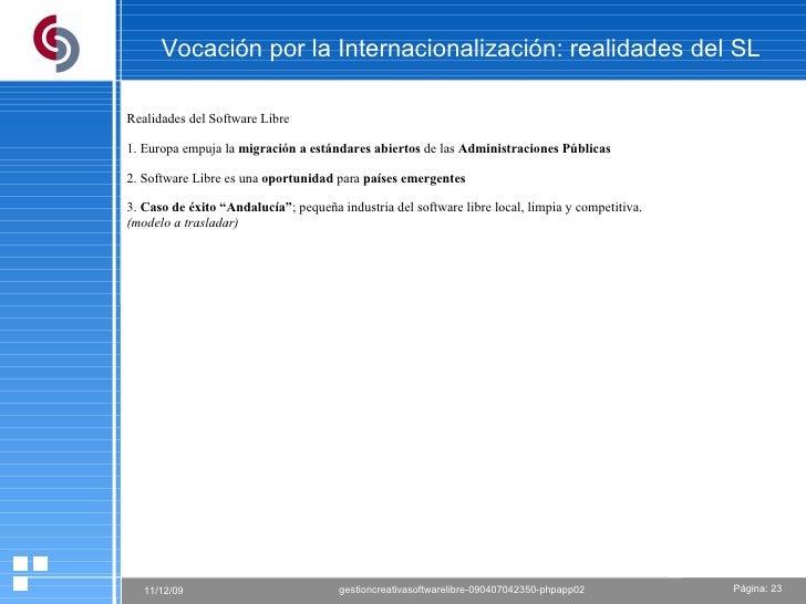 Vocación por la Internacionalización: realidades del SL  Realidades del Software Libre 1. Europa empuja la  migración a es...