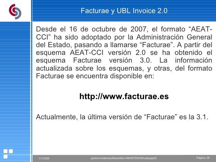 """Facturae y UBL Invoice 2.0 Desde el 16 de octubre de 2007, el formato """"AEAT-CCI"""" ha sido adoptado por la Administración Ge..."""