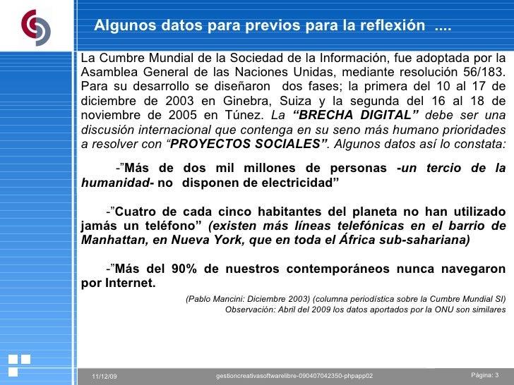 Algunos datos para previos para la reflexión  .... La Cumbre Mundial de la Sociedad de la Información, fue adoptada por la...