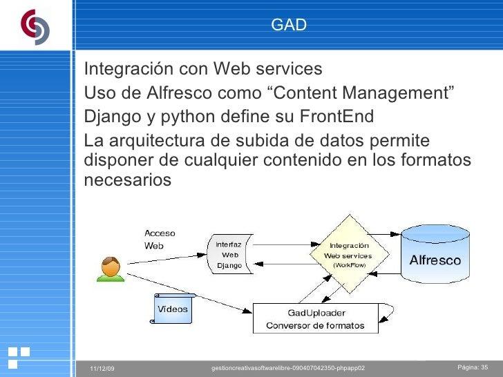 """GAD Integración con Web services Uso de Alfresco como """"Content Management"""" Django y python define su FrontEnd La arquitect..."""