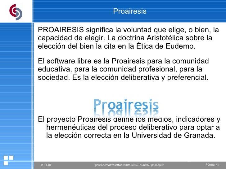 Proairesis PROAIRESIS significa la voluntad que elige, o bien, la capacidad de elegir. La doctrina Aristotélica sobre la e...