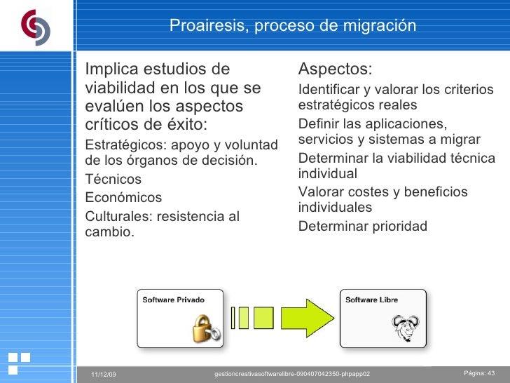 Proairesis, proceso de migración Implica estudios de viabilidad en los que se evalúen los aspectos críticos de éxito: Estr...