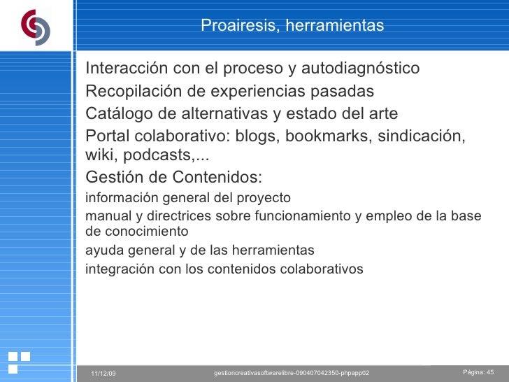 Proairesis, herramientas Interacción con el proceso y autodiagnóstico Recopilación de experiencias pasadas Catálogo de alt...