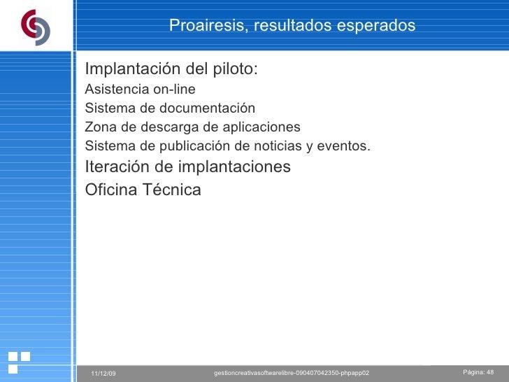Proairesis, resultados esperados Implantación del piloto: Asistencia on-line Sistema de documentación Zona de descarga de ...