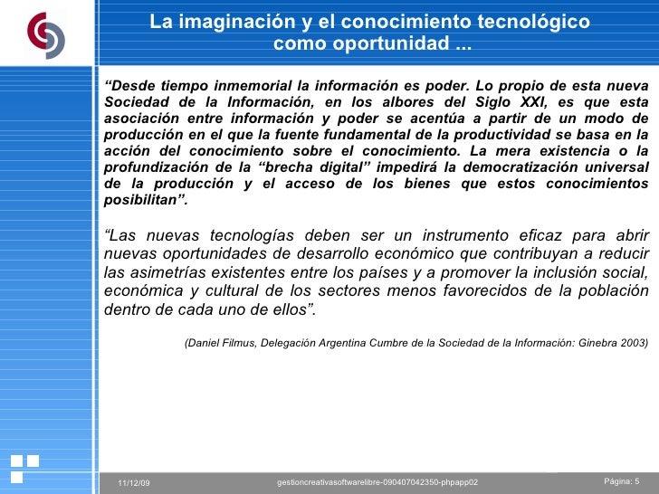 """La imaginación y el conocimiento tecnológico  como oportunidad ... """" Desde tiempo inmemorial la información es poder. Lo p..."""