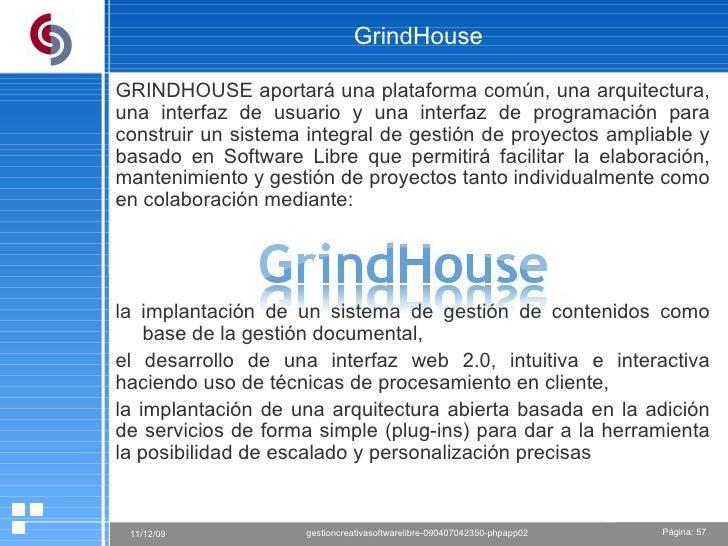 GrindHouse GRINDHOUSE aportará una plataforma común, una arquitectura, una interfaz de usuario y una interfaz de programac...