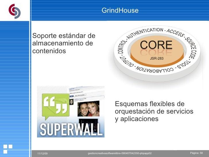 GrindHouse Soporte estándar de almacenamiento de contenidos Esquemas flexibles de orquestación de servicios y aplicaciones